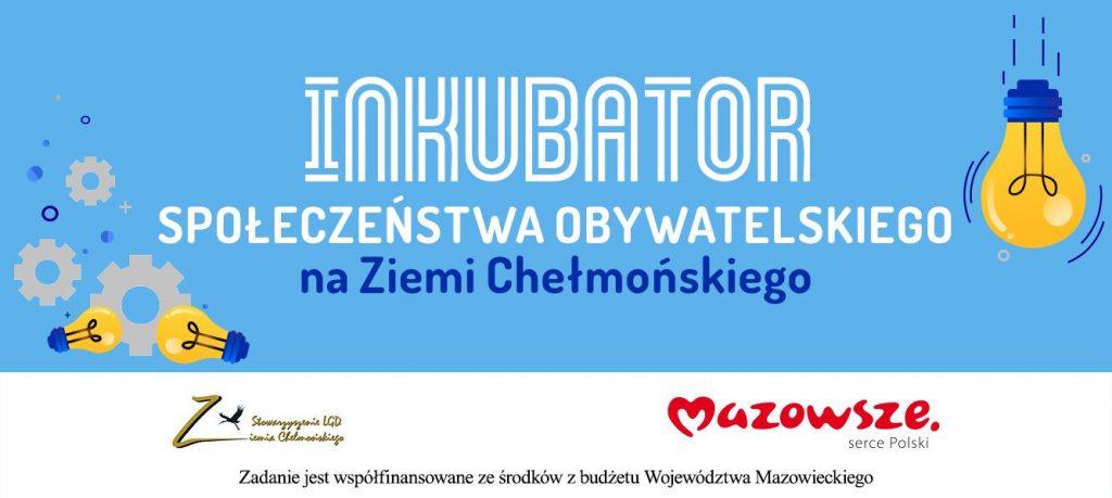 Inkubator społeczeństwa obywatelskiego na Ziemi Chełmońskiego